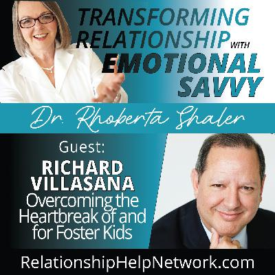 Overcoming the Heartbreak Of and For Foster Kids - GUEST: Richard Villasana