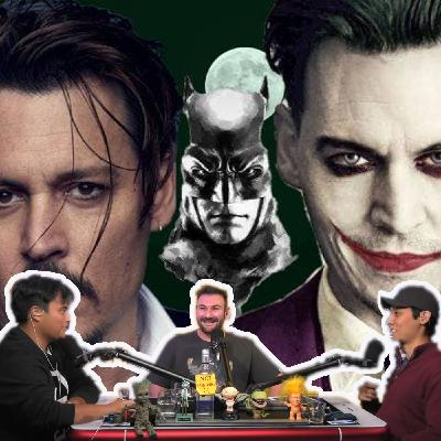 #151 Johnny Depp Might Be The New Joker In The 2021 Batman! A WIN FOR JOHNNY?!
