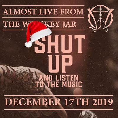 Almost Live From the Whiskey Jar - December 17th 2019 Christmas Special (episode 56)
