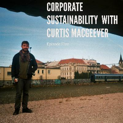 Corporate Sustainability with Curtis MacGeever