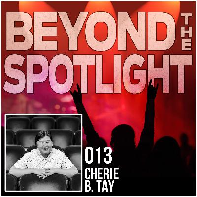 Ep. 013: Cherie B. Tay - Stage Manager