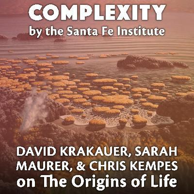 The Origins of Life: David Krakauer, Sarah Maurer, and Chris Kempes at InterPlanetary Festival 2019
