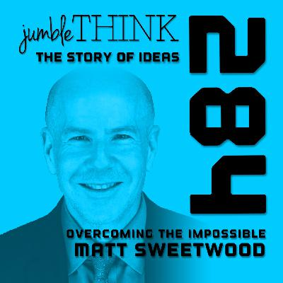 Overcoming the Impossible with Matt Sweetwood
