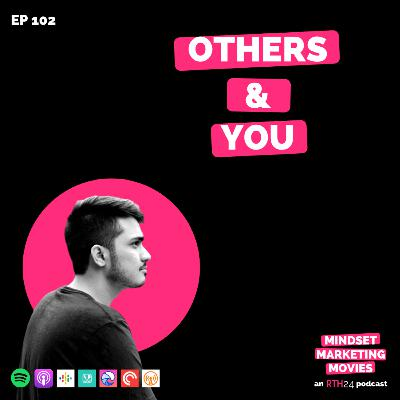 Others & You || Ep 102 || an RTH24 podcast