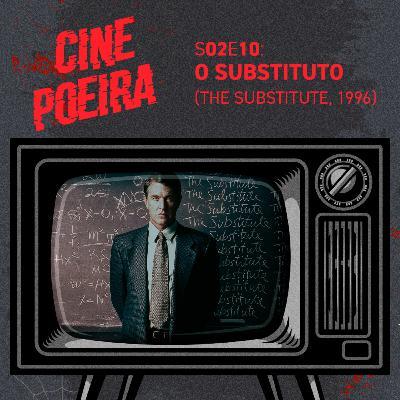 Cine Poeira S02E10 - O SUBSTITUTO (1996)