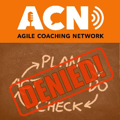 Why ask permission to be better, the nature of work and frameworks, and assessing Agile maturity