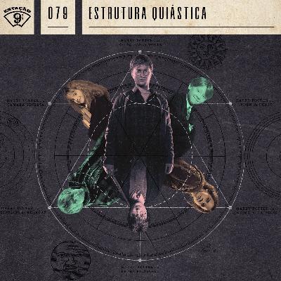 Estação 9¾ #79 - Estrutura Quiástica