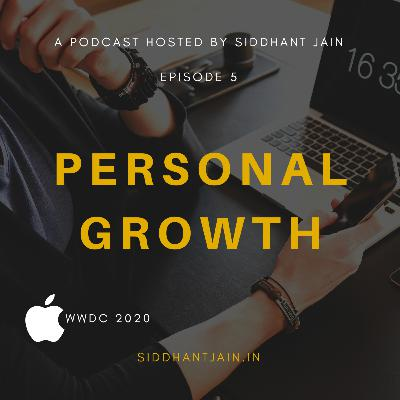 05. Ultimate Personal Growth Strategy | WWDC 2020 - iOS 14, macOS 11, Apple Silicon
