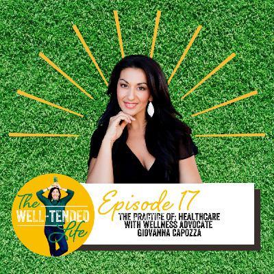 Episode 17: The Practice of Healthcare with Giovanna Capozza