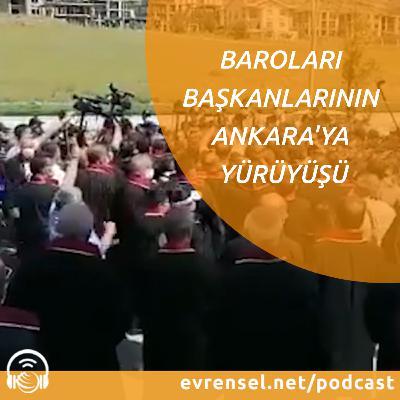 Baro başkanlarının Ankara'ya yürüyüşü   Gündem Özel
