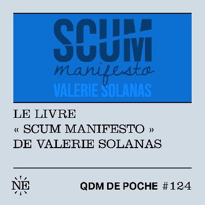 """#124 - QDM de Poche - Le livre """"SCUM Manifesto"""" de Valerie Solanas"""