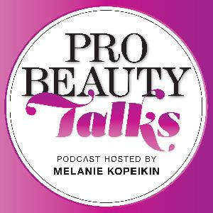 Episode 28: Pro Beauty Talks with Greg Gilmore: Celebrity Hairdresser & Educator
