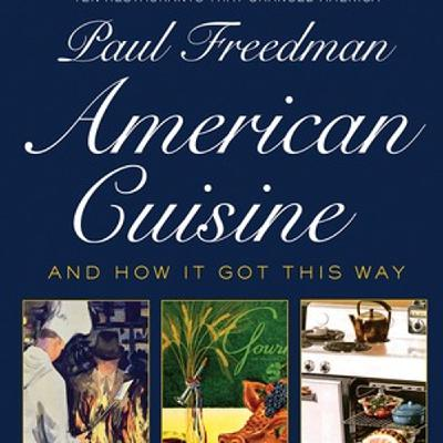 Episode 338: American Cuisine and How It Got This Way