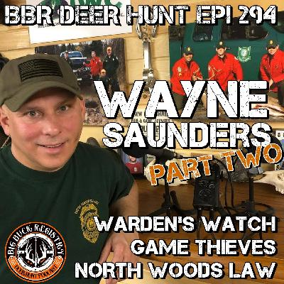 294 Wayne Saunders - Warden's Watch, Game Thieves, North Woods Law - Part Two