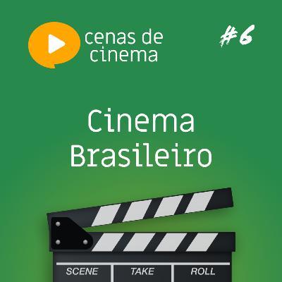 #6 - Cinema Brasileiro