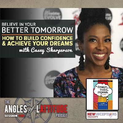 Casey Sharperson – Believe in Your Better Tomorrow – How to Build Confidence and Achieve Your Dreams (AoL 189)