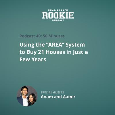 "Using the ""AREA"" System to Buy 21 Houses in Just a Few Years with Anam and Aamir"