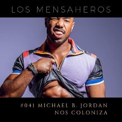 041 Michael B Jordan nos coloniza @losmensaheros