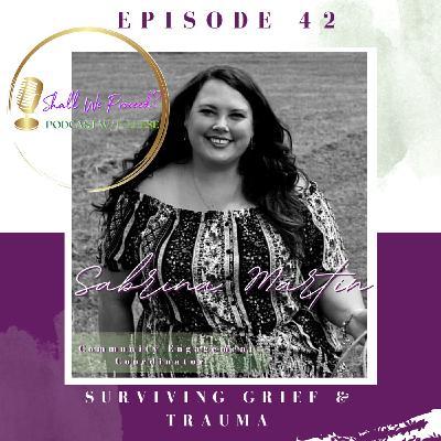 Surviving Grief & Trauma w/Sabrina Martin