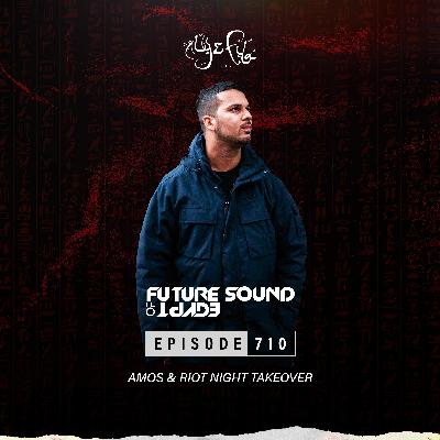 Future Sound of Egypt 710 with Aly & Fila (Amos & Riot Night Takeover)