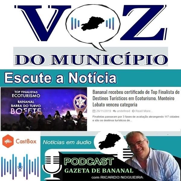 Voz do Município #03 - 26nov2019 - Bananal recebeu certificado de Top Finalista de Destinos Turísticos em Ecoturismo. Monteiro Lobato venceu categoria
