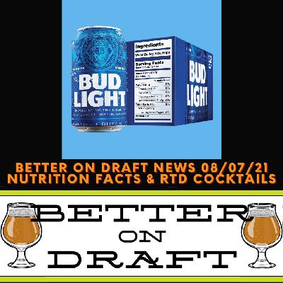 Better on Draft News (08/06/21) - Nutrition Facts & RTD Cocktails