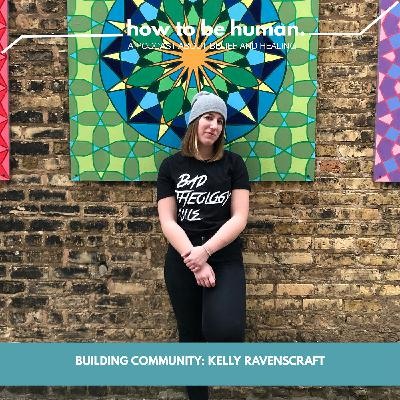 Building Community & Redefining Home: Kelly Ravenscraft