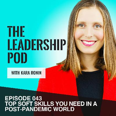[043] Top Soft Skills You Need in a Post-Pandemic World