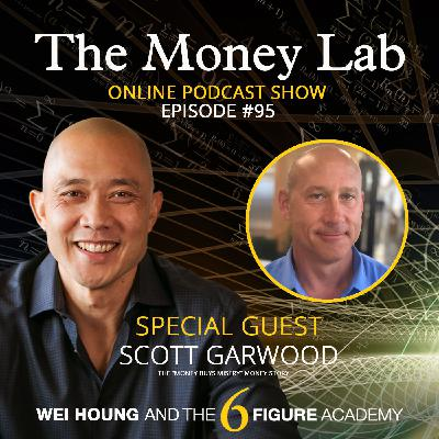 """Episode #95 - The """"Money Buys Misery"""" Money Story with guest Scott Garwood"""