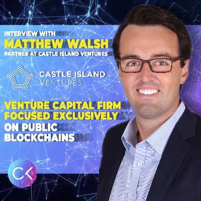 💰Venture Capital Firm Focused Exclusively on Public Blockchains (w Matthew Walsh & Constantin Kogan)