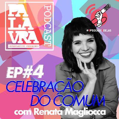 PALAVRA (s.f.) #4 – Celebração do comum