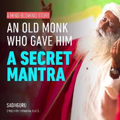 A Secret Mantra | Sadhguru