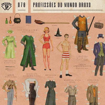 Estação 9¾   #78 - Profissões do Mundo Bruxo
