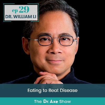 Dr. William Li: Eating to Beat Disease