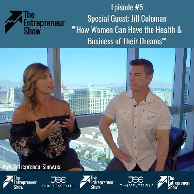 Jill Coleman - How Women Can Have the Health & Business of Their Dreams