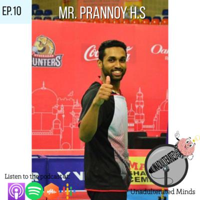 India Badminton Prannoy H.S. Kumar on his Journey towards World Number 08 - Part 2