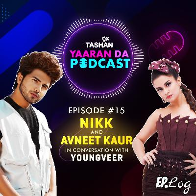 Ep 15: 9x Tashan Yaaran Da Podcast ft. Nikk and Avneet Kaur