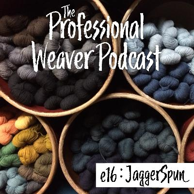 16 : American Spun Yarn with David Jagger & Susan Mills of JaggerSpun