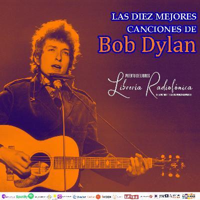 #288: Las diez mejores canciones de Bob Dylan