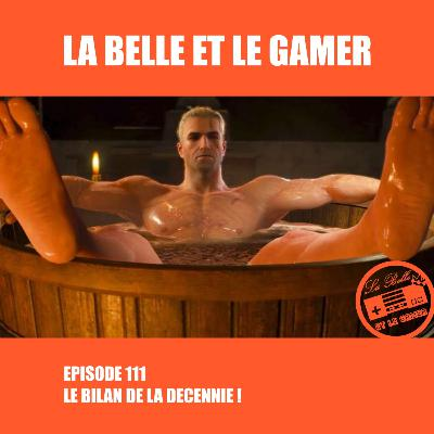 Episode 111: Le Bilan de la Décennie!