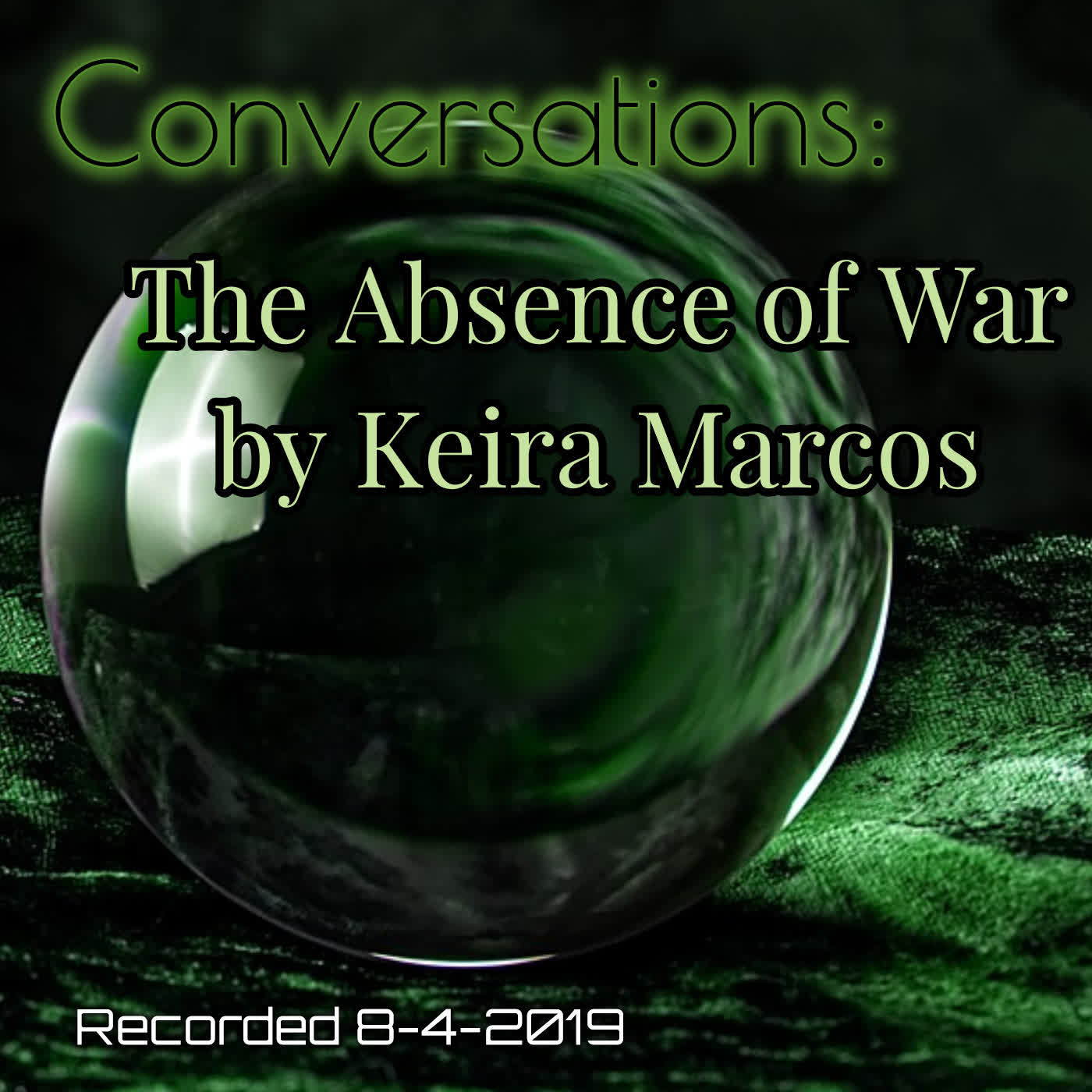 Conversations: The Absence of War by Keira Marcos