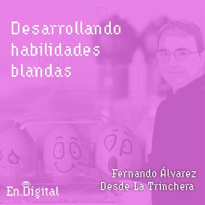 #133 – Desarrollando habilidades blandas con Fernando Álvarez