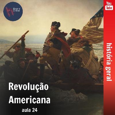 Revolução Americana (aula24): História Geral