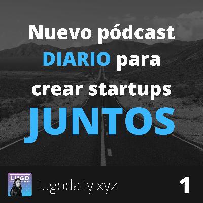 Nuevo pódcast diario para crear startups juntos