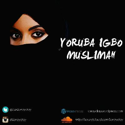 Yoruba Igbo Muslimah Episode 3 - Ugly Duckling.mp3