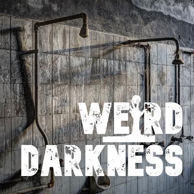 """THE SHOWERS"" by u/Clover10176 #WeirdDarkness #CreepypastaThursday"