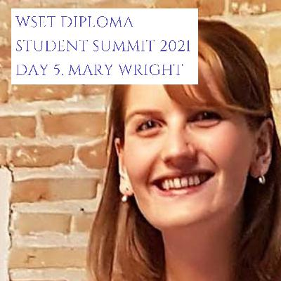 Ep 442: Mary Wright DipWSET, WSET Diploma student summit 2021, (5/5)