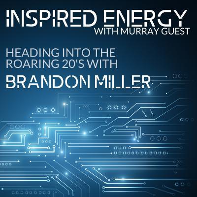 Episode 48 - Heading into the Roaring 20s   Brandon Miller