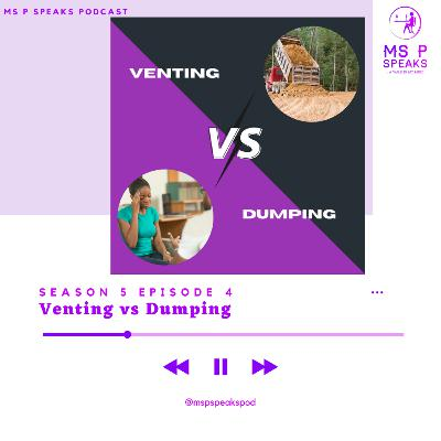 Season 5; Episode 4 - Venting vs Dumping