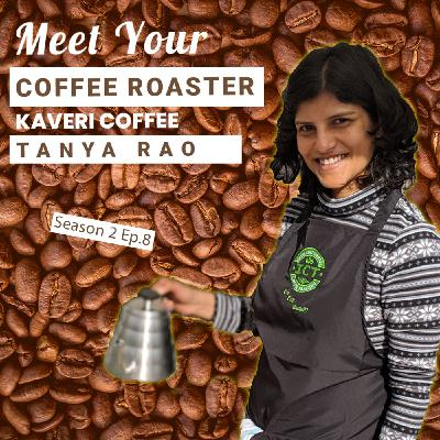 Meet Your Coffee Roaster with Kaveri Coffee